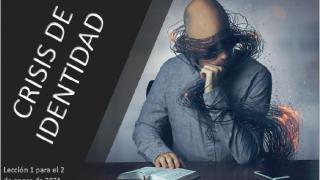 Lección 1 | Crisis de identidad | Escuela Sabática PowerPoint