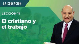 Comentario   Lección 11   El cristiano y el trabajo   Escuela Sabática Pr. Alejandro Bullón