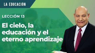 Comentario   Lección 13   El cielo, la educación y el eterno aprendizaje   Escuela Sabática Pr. Alejandro Bullón