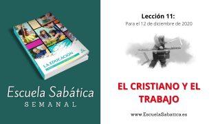 Escuela Sabática | Lección 11 | El cristiano y el trabajo | 4to. Trimestre 2020