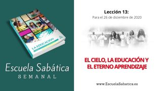 Escuela Sabática | Lección 13 | El cielo, la educación y el eterno aprendizaje