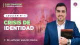 Lección 1 | Crisis de identidad | Escuela Sabática Pr. Anthony Araujo