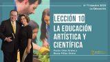Lección 10 | La educación artística y científica | Escuela Sabática Pr. Omar Grieve