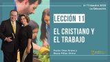 Lección 11 | El cristiano y el trabajo | Escuela Sabática Pr. Omar Grieve