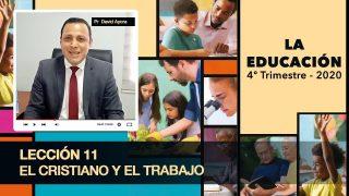 Lección 11   El cristiano y el trabajo   Escuela Sabática Pr. David Ayora