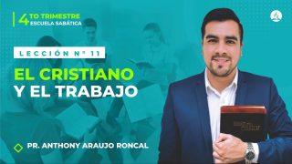 Lección 11 | El cristiano y el trabajo | Escuela Sabática Pr. Anthony Araujo