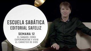 Lección 12 | El sábado: cómo experimentar y vivir el carácter de Dios | Escuela Sabática Pr. Ranieri Sales