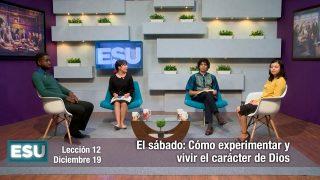 Lección 12 | El sábado: cómo experimentar y vivir el carácter de Dios | Escuela Sabática Universitaria