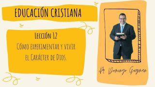 Lección 12   El sábado: cómo experimentar y vivir el carácter de Dios   Escuela Sabática Pr. Domingo Guzmán