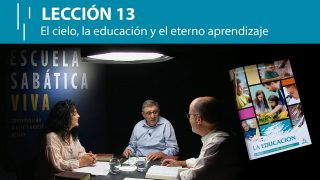 Lección 13   El cielo, la educación y el eterno aprendizaje   Escuela Sabática Viva