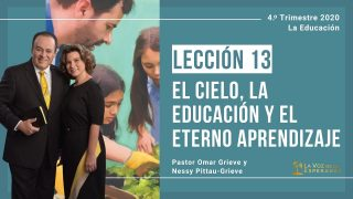 Lección 13 | El cielo, la educación y el eterno aprendizaje | Escuela Sabática Pr. Omar Grieve