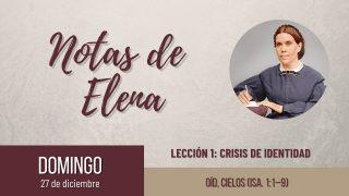 Notas de Elena   Domingo 27 de diciembre del 2020   Oíd, cielos (Is. 1:1-9)   Escuela Sabática