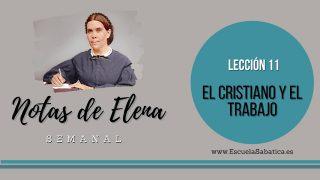 Notas de Elena | Lección 11 | El cristiano y el trabajo | Escuela Sabática