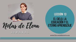 Notas de Elena | Lección 13 | El cielo, la educación y el eterno aprendizaje | Escuela Sabática
