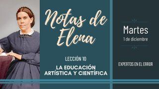 Notas de Elena   Martes 1 de diciembre del 2020   Expertos en el error   Escuela Sabática