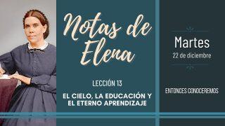 Notas de Elena   Martes 22 de diciembre del 2020   Entonces conoceremos   Escuela Sabática