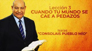 Comentario | Lección 3 | Cuando tu mundo se cae a pedazos | Escuela Sabática Pr. Alejandro Bullón
