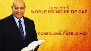 Comentario | Lección 5 | Noble Príncipe de Paz | Escuela Sabática Pr. Alejandro Bullón