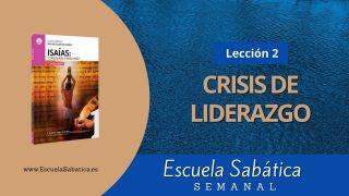 Escuela Sabática | Lección 2 | Crisis de liderazgo | 1er. Trimestre 2021