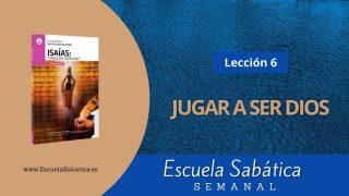 Escuela Sabática | Lección 6 | Jugar a ser Dios | 1er. Trimestre 2021
