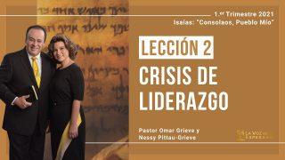 Lección 2 | Crisis de liderazgo | Escuela Sabática Pr. Omar Grieve