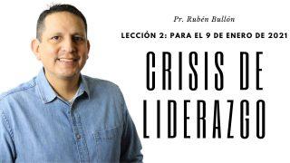 Lección 2 | Crisis de liderazgo | Escuela Sabática Pr. Rubén Bullón