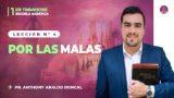 Lección 4 | Por las malas | Escuela Sabática Pr. Anthony Araujo