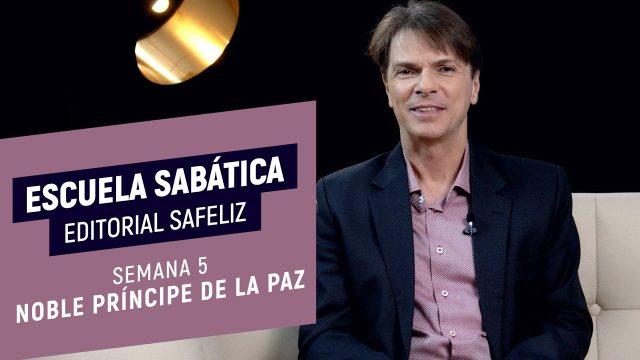 Lección 5 | Noble Príncipe de Paz | Escuela Sabática Pr. Ranieri Sales