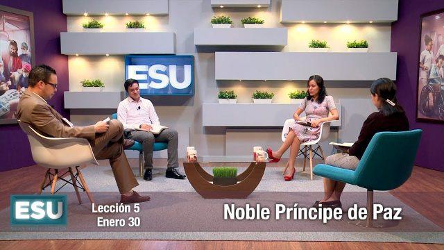 Lección 5 | Noble Príncipe de Paz | Escuela Sabática Universitaria