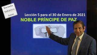 Lección 5 | Noble Príncipe de Paz | Escuela Sabática 2000