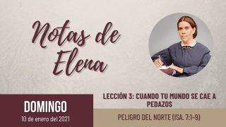 Notas de Elena   Domingo 10 de enero del 2021   Peligro del norte (Is. 7:1-9)   Escuela Sabática