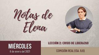 Notas de Elena   Miércoles 6 de enero del 2021   Comisión real (Is. 6:8)   Escuela Sabática
