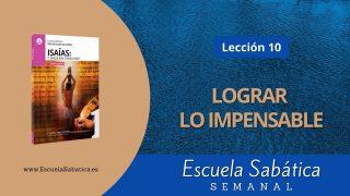 Escuela Sabática | Lección 10 | Lograr lo impensable | 1er. trimestre 2021