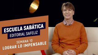 Lección 10   Lograr lo impensable   Escuela Sabática Pr. Ranieri Sales