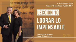 Lección 10 | Lograr lo impensable | Escuela Sabática Pr. Omar Grieve