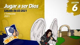 Lección 6 | Jugar a ser Dios | Escuela Sabática LIKE