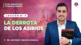 Lección 7 | La derrota de los Asirios | Escuela Sabática Pr. Anthony Araujo