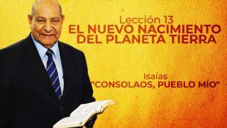 Comentario | Lección 13 | El nuevo nacimiento del planeta Tierra | Escuela Sabática Pr. Alejandro Bullón