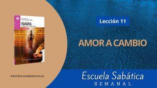 Escuela Sabática | Lección 11 | Amor a cambio | 1er. trimestre 2021