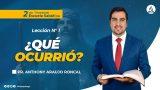 Lección 1 | ¿Qué Ocurrió? |  Escuela Sabática Pr. Anthony Araujo