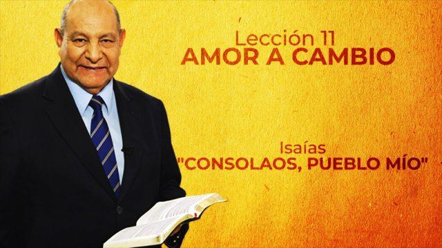 Lección 11 | Amor a cambio | Escuela Sabática Pr. Alejandro Bullón