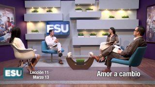 Lección 11 | Amor a cambio | Escuela Sabática Universitaria
