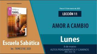 Lección 11 | Lunes 8 de marzo del 2021 | Altos pensamientos y caminos (Isa. 55:6-13) | Escuela Sabática Adultos