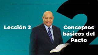 Comentario | Lección 2 | Conceptos básicos del Pacto | Escuela Sabática Pr. Alejandro Bullón
