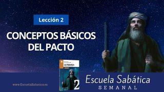Escuela Sabática | Lección 2 | Conceptos Básicos del Pacto | 2do. Trimestre 2021