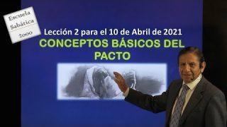 Lección 2 | Conceptos Básicos del Pacto | Escuela Sabática 2000