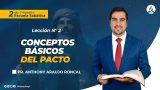 Lección 2 | Conceptos básicos del Pacto | Escuela Sabática Pr. Anthony Araujo