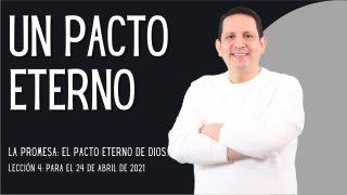 Lección 4 | Un pacto eterno | Escuela Sabática Pr. Rubén Bullón