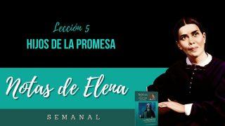 Notas de Elena | Lección 5 | Hijos de la promesa | Escuela Sabática