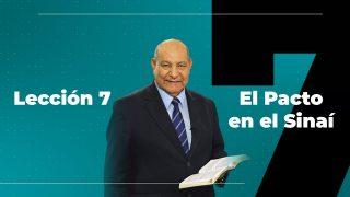 Comentario   Lección 7   El Pacto en el Sinaí   Escuela Sabática Pr. Alejandro Bullón